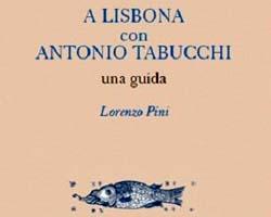 A Lisbona con Antonio Tabucchi - Una guida